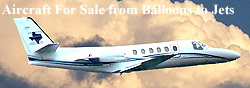 Aircraft for sale: Jets, Turboprops, Piston Twins, Piston Single Engine, sport Planes, Helicpoters, Gliders, Balloons, Ultra Lights